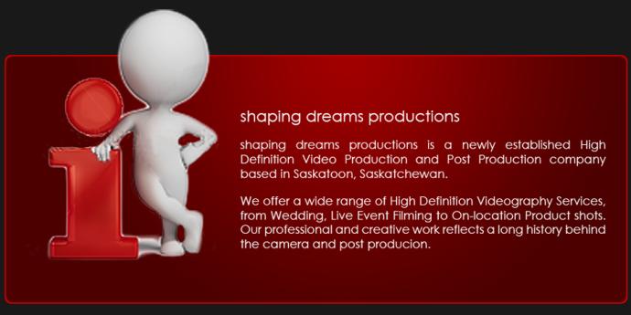 Shaping Dreams is a newly established High Definition Video Production and Post Production facility in Saskatoon, Saskatchewan.